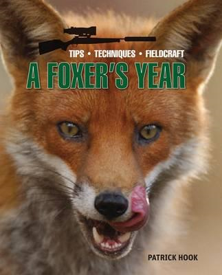 The Foxer's Year: Tips. Techniques, Fieldcraft (BOK)