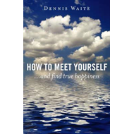 How to Meet Yourself (BOK)