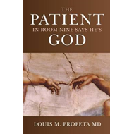 Patient in Room Nine Says He's God (BOK)