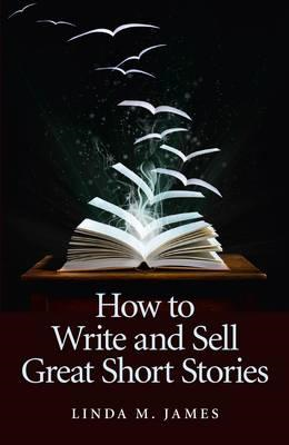 How to Write and Sell Great Short Stories (BOK)