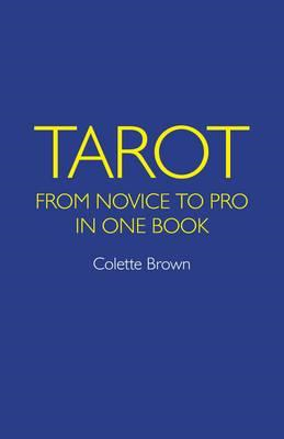 Tarot: From Novice to Pro in One Book (BOK)