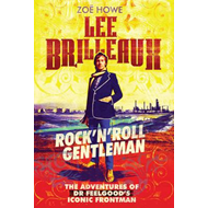 Lee Brilleaux: Rock 'n' Roll Gentleman (BOK)