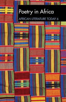 ALT 6 Poetry in Africa: African Literature Today (BOK)