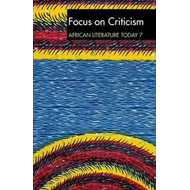 ALT 7 Focus on Criticism: African Literature Today (BOK)