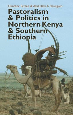 Pastoralism and Politics in Northern Kenya and Southern Ethi (BOK)