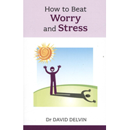 How to Beat Worry and Stress (BOK)