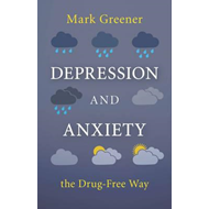 Depression and Anxiety the Drug-Free Way (BOK)