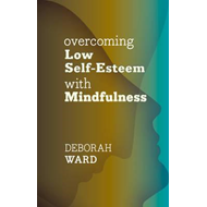 Overcoming Low Self-Esteem with Mindfulness (BOK)