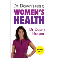 Dr Dawn's Guide to Women's Health (BOK)
