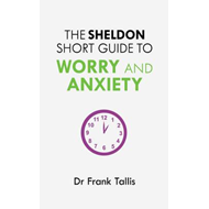 Sheldon Short Guide to Worry and Anxiety (BOK)