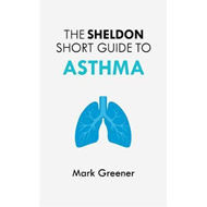 Sheldon Short Guide to Asthma (BOK)