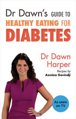 Dr Dawn's Guide to Healthy Eating for Diabetes (BOK)