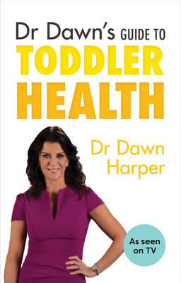 Dr Dawn's Guide to Toddler Health (BOK)