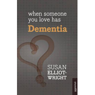 When Someone You Love Has Dementia (BOK)