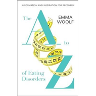 A-Z of Eating Disorders (BOK)