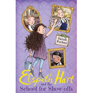 Elspeth Hart and the School for Show-offs (BOK)