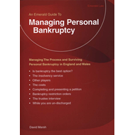 Managing Personal Bankruptcy: Managing the Process and Surviving Personal Bankruptcy in England and (BOK)