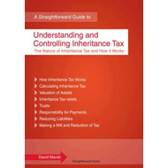 Understanding and Controlling Inheritance Tax: A Straightforward Guide (BOK)