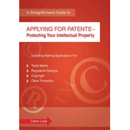 Applying for Patents: Protecting Your Intellectual Property (BOK)