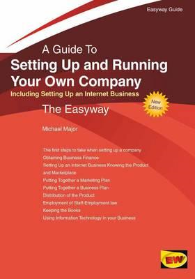 Setting Up and Running Your Own Company: Including Setting Up an Internet Business: Easyway Guides (BOK)