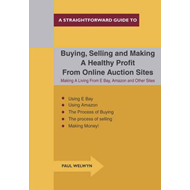 Buying, Selling and Making a Healthy Profit from Online Trad (BOK)