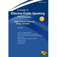 Effective Public Speaking: How To Be An Effective Public Spe (BOK)