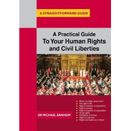 Practical Guide To Your Human Rights And Civil Liberties (BOK)