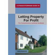 Straightforward Guide To Letting Property For Profit (BOK)
