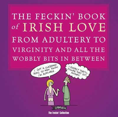 Feckin' Book of Irish Love (BOK)