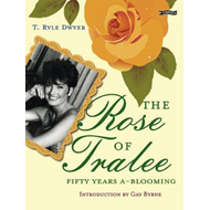 The Rose of Tralee: Fifty Years A-blooming (BOK)