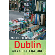 Dublin: City of Literature (BOK)