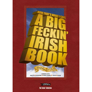 Now That's What I Call A Big Feckin' Irish Book (BOK)