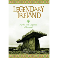 Legendary Ireland: Myths and Legends of Ireland (BOK)