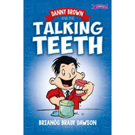 Danny Brown and the Talking Teeth (BOK)