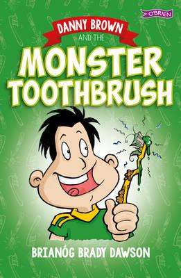 Danny Brown and the Monster Toothbrush (BOK)