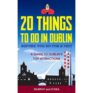 20 Things To Do In Dublin Before You Go For a Pint (BOK)