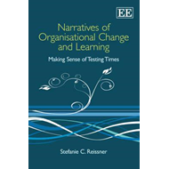 Narratives of Organisational Change and Learning: Making Sense of Testing Times (BOK)