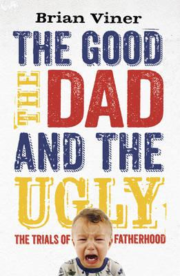 Good, the Dad and the Ugly (BOK)