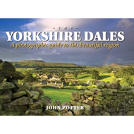 Yorkshire Dales - A Photographic Guide to This Beautiful Reg (BOK)