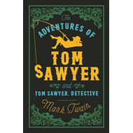 Adventures of Tom Sawyer and Tom Sawyer, Detective (BOK)