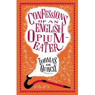 Confessions of an English Opium-Eater and Other Writings (BOK)