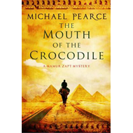 Mouth of the Crocodile: A Mamur Zapt Mystery Set in Pre-Worl (BOK)