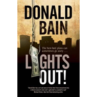 Lights Out! - A Heist Thriller Involving the Mafia (BOK)