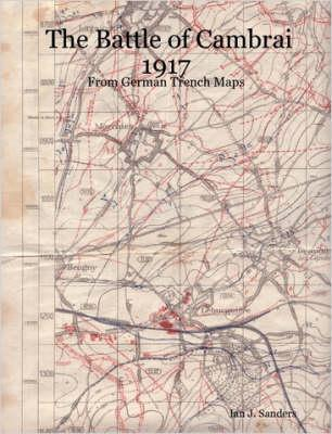 Battle of Cambrai 1917 - From German Trench Maps (BOK)