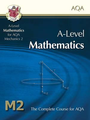 AS/A Level Maths for AQA - Mechanics 2: Student Book (BOK)