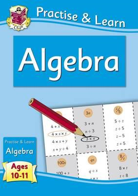 New Curriculum Practise & Learn: Algebra for Ages 10-11 (BOK)