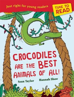 Time to Read: Crocodiles are the Best Animals of All! (BOK)