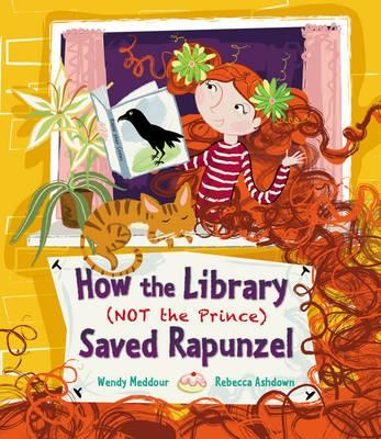 How the Library (Not the Prince) Saved Rapunzel (BOK)