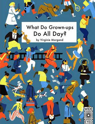 What Do Grown-ups Do All Day? (BOK)