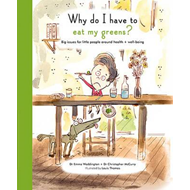 Why Do I Have To Eat My Greens? (BOK)